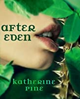After Eden (Fallen Angels, #1) by Katherine Pine
