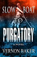 Slow Boat To Purgatory