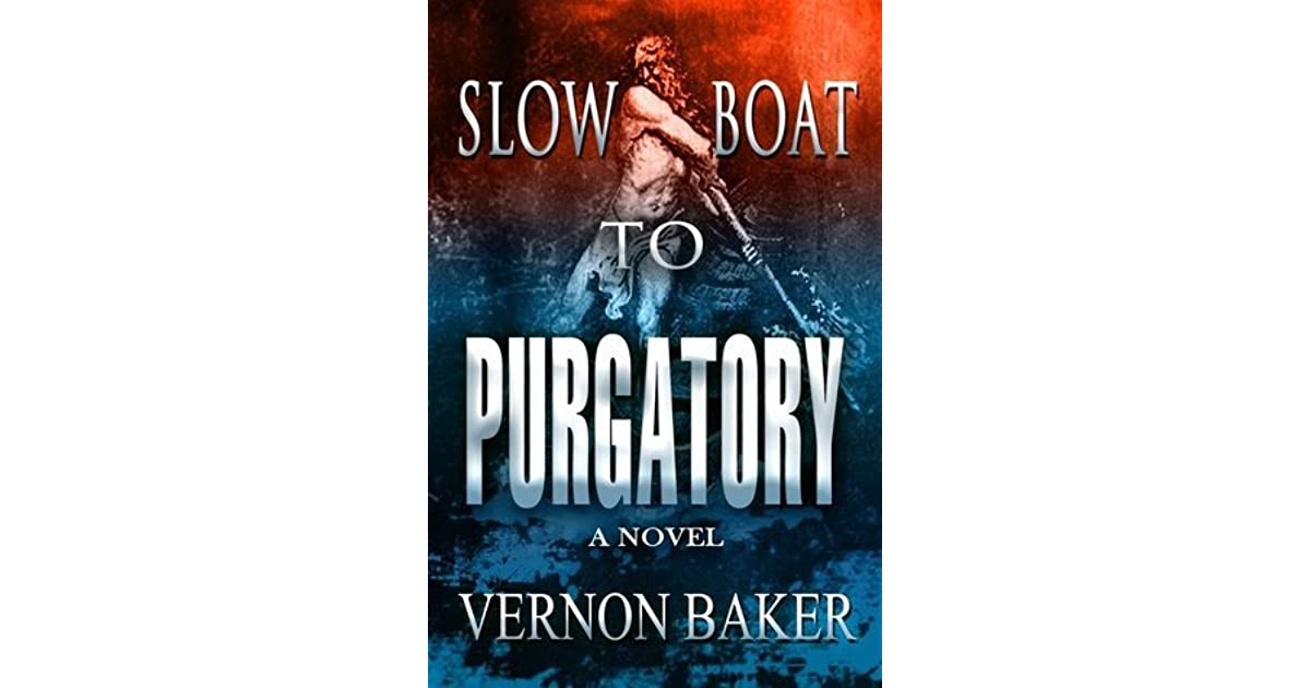 Quotes By Vernon Baker: Slow Boat To Purgatory By Vernon Baker