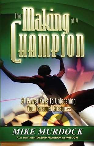 The Making of a Champion - Mike Murdock