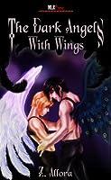 The Dark Angels: With Wings (The Dark Angels Series, #1)