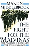The Fight For The 'Malvinas': The Argentine Forces In The Falklands War