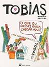Tobias O que Eu passei para Chegar Aqui