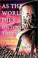 As The World Dies Untold Tales Volume 1