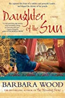 Daughter of the Sun: A Novel of The Toltec Empire