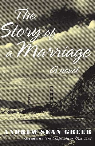 The Story of a Marriage by Andrew Sean Greer
