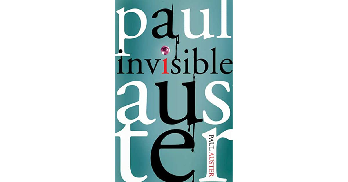 I Thought I Was Lazy Invisible Day To >> Invisible By Paul Auster