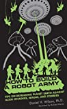 How to Build a Robot Army by Daniel H. Wilson
