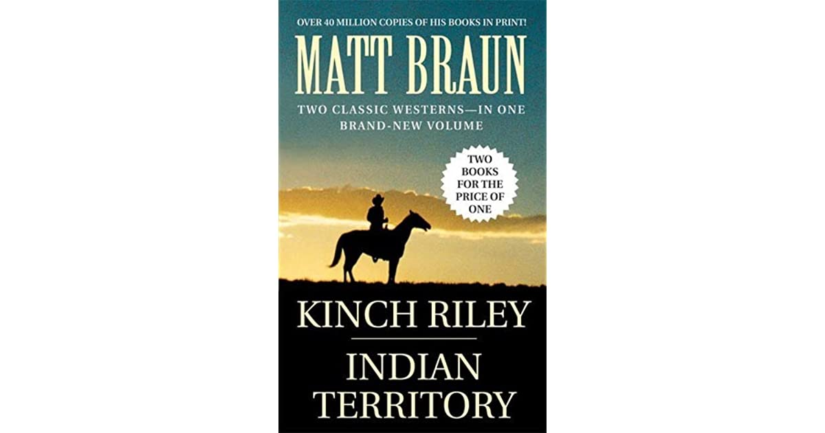 Kinch Riley Indian Territory By Matt Braun