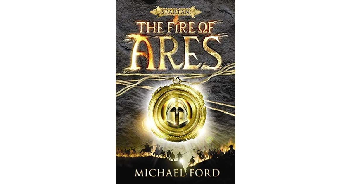 The Fire of Ares (Spartan Warrior, #1) by Michael Ford