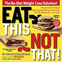 Eat This, Not That!: The No-Diet Weight Loss Solution