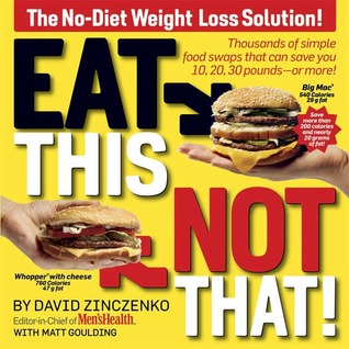 Eat This Not That The No Diet Weight Loss Solution By David Zinczenko
