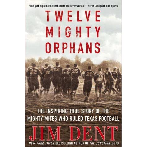 Twelve Mighty Orphans: The Inspiring True Story of the Mighty Mites