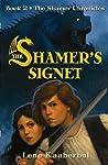 Download ebook The Shamer's Signet (The Shamer Chronicles, #2) by Lene Kaaberbøl