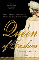 Queen of Fashion: What Marie Antoinette Wore to the Revolution