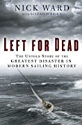 Left for Dead: The Untold Story of the Greatest Disaster in Modern Sailing History