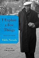 I Explain a Few Things: Selected Poems