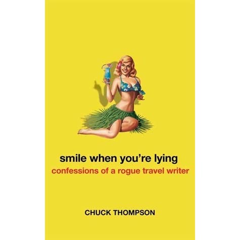 Smile When You're Lying: Confessions of a Rogue Travel