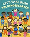 Let's Take Over the Kindergarten by Richard L. Hamilton