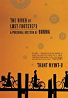 The River of Lost Footsteps: A Personal History of Burma