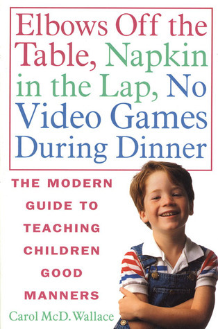 Elbows-Off-the-Table-Napkin-in-the-Lap-No-Video-Games-During-Dinner-The-Modern-Guide-to-Teaching-Children-Good-Manners