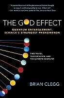 The God Effect: Quantum Entanglement, Science's Strangest Phenomenon