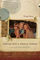 Casting with a Fragile Thread: A Story of Sisters and Africa