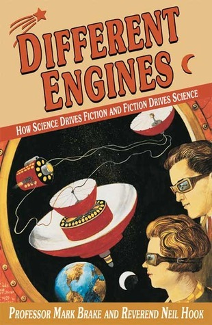 Different-Engines-How-Science-Drives-Fiction-and-Fiction-Drives-Science