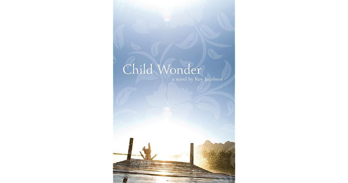 Child Wonder by Roy Jacobsen