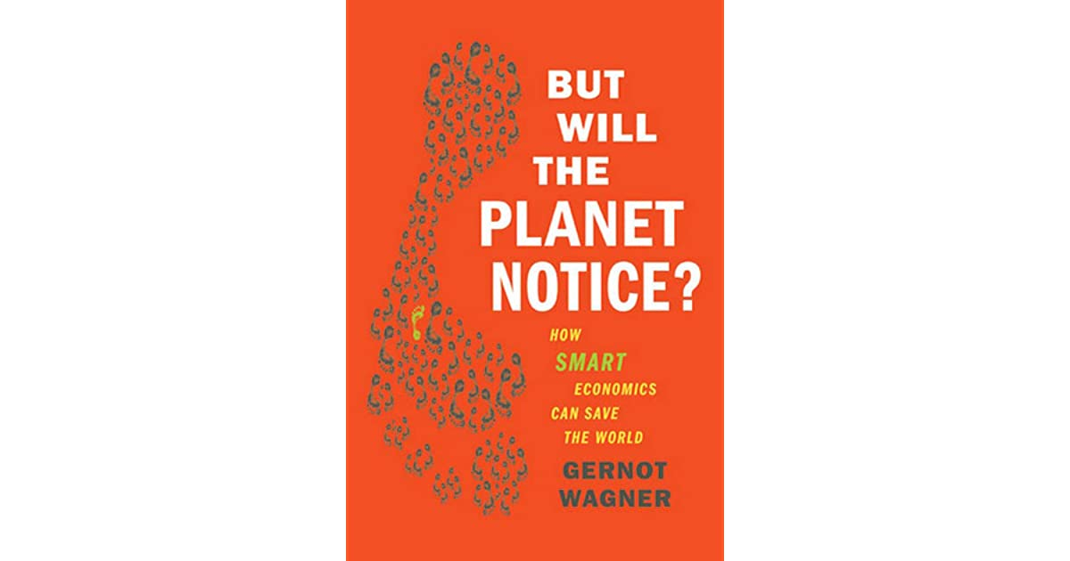 But Will The Planet Notice How Smart Economics Can Save The World