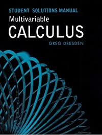 Multivariable Calculus Student Solutions Manual: Early Transcendentals and Late Transcendentals