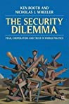 Security Dilemma: Fear, Cooperation, and Trust in World Politics