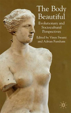The Body Beautiful  Evolutionary and Sociocultural Perspectives-Palgrave Macmillan UK (2007)