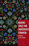 Making Space for Indigenous Feminism