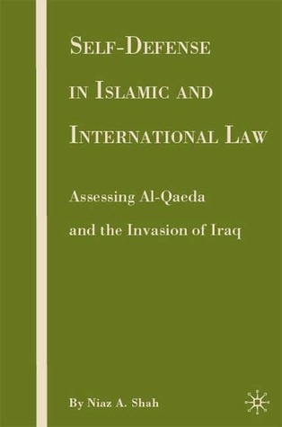 Self-Defense in Islamic and International Law: Assessing Al-Qaeda and the Invasion of Iraq