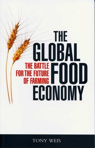 The Global Food Economy The Battle for the Future of Farming