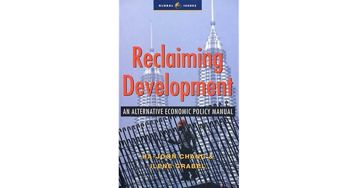 Reclaiming Development: An Economic Policy Handbook for Activists and Policymakers (Global Issues)