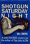 Shotgun Saturday Night (Sheriff Dan Rhodes #2)