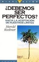 ¿Debemos ser perfectos? Hacia la aceptación de nuestros límites