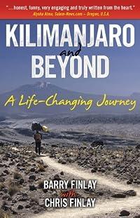 Kilimanjaro and Beyond: A Life-Changing Journey