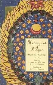 Hildegard Of Bingen: Mystical Writings (Crossroad Spirtual Classics Series)