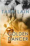 Golden Dancer  (Dangerous Dancers, #1)