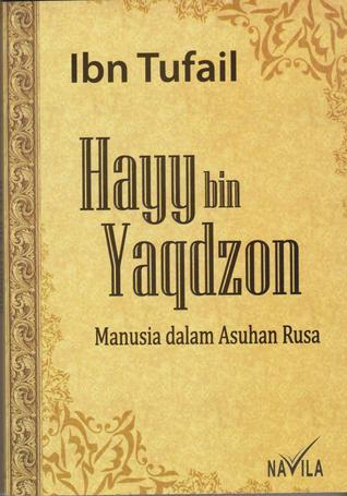 Hayy bin Yaqdzon by Ibn Tufayl