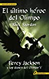 El último héroe del Olimpo by Rick Riordan