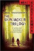 The Skinjacker Trilogy: Everlost / Everwild / Everfound