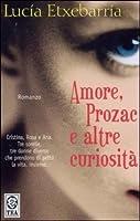 Amore, Prozac e altre curiosità