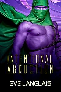 Intentional Abduction (Alien Abduction, #2)