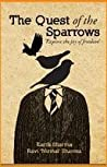 The Quest of the Sparrows:  Explore the Joy of Freedom audiobook review free