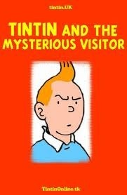 The Adventures Of Tintin : Tintin and the Mysterious Visitor
