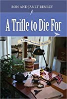 A Trifle to Die For (Pippa Hunnechurch Mystery #1)